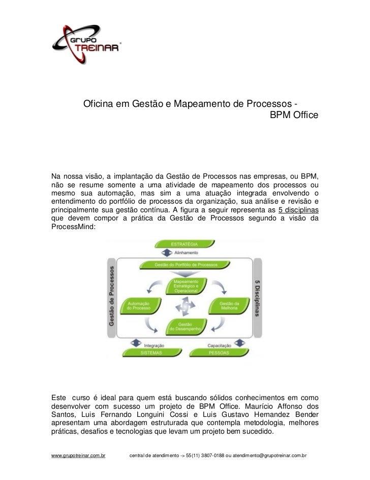 Oficina em Gestão e Mapeamento de Processos -                                                    BPM OfficeNa nossa visão,...
