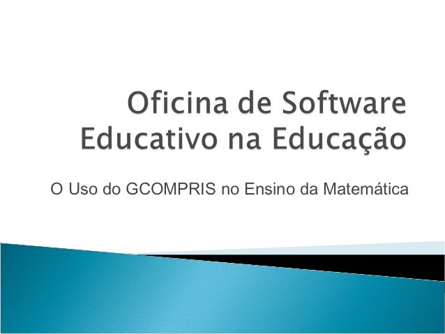 O Uso do GCOMPRIS no Ensino da Matemática