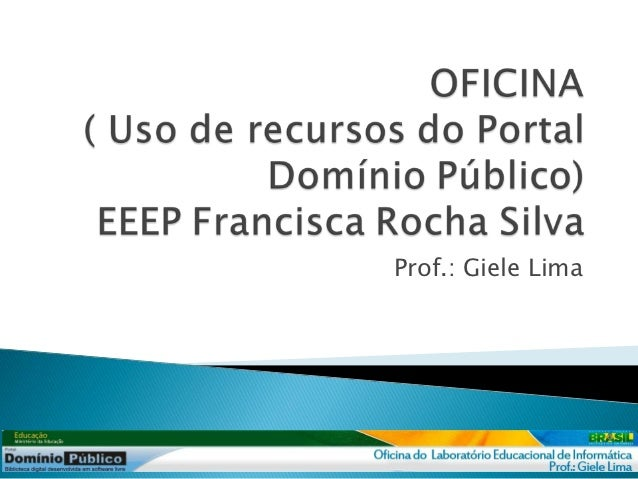 Prof.: Giele Lima