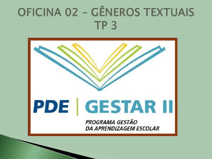 OFICINA 02 – GÊNEROS TEXTUAISTP 3<br />