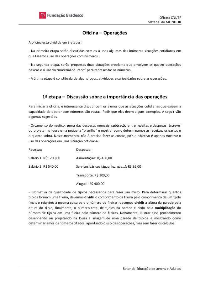 Oficina CNI/EF Material do MONITOR Setor de Educação de Jovens e Adultos Oficina – Operações A oficina está dividida em 3 ...