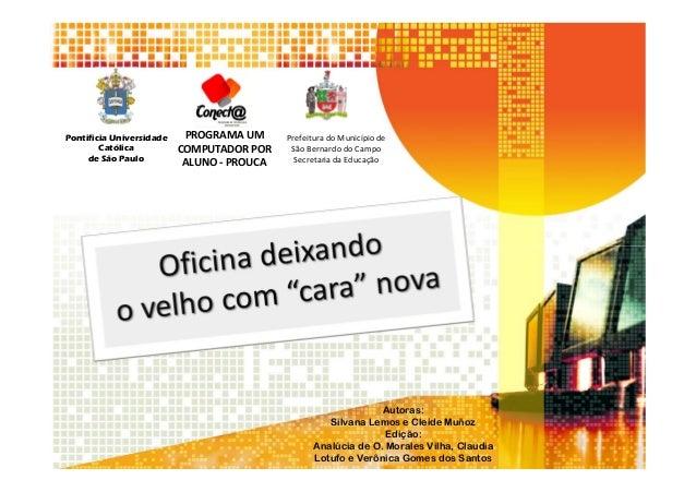 Pontifícia Universidade    PROGRAMA UM      Prefeitura do Município de        Católica          COMPUTADOR POR     São Ber...