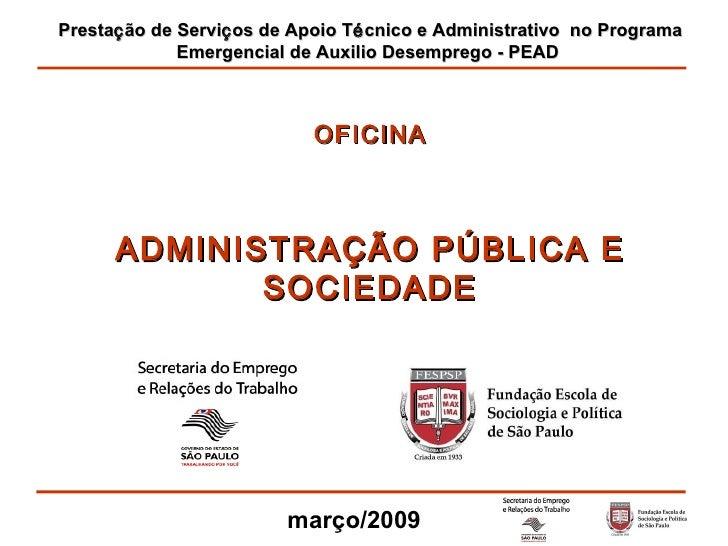 Presta ç ão de Servi ç os de Apoio T é cnico e Administrativo  no Programa Emergencial de Auxilio Desemprego - PEAD  OFICI...