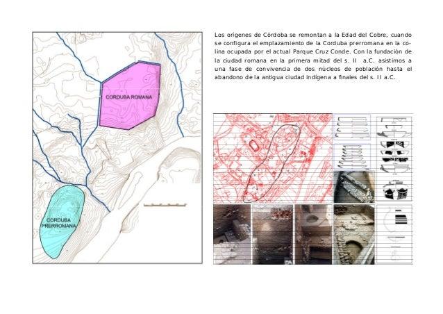 Los orígenes de Córdoba se remontan a la Edad del Cobre, cuando se configura el emplazamiento de la Corduba prerromana en ...