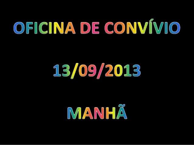 Oficina de Convívio 13/09/2013
