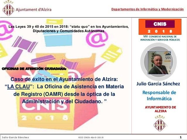 Julio García Sánchez VIII CNIS-Abril-2018 1 Departamentos de Informática y Modernización Julio García Sánchez Responsable ...