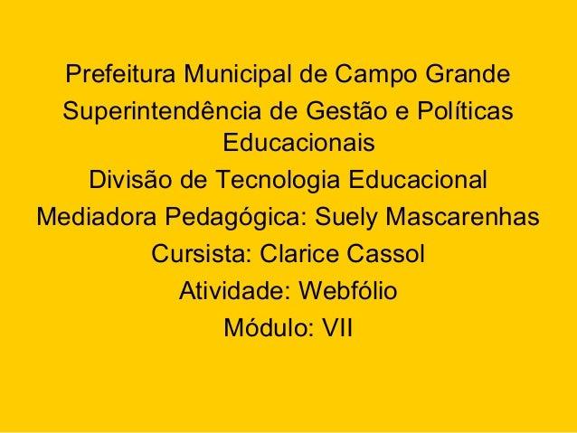 Prefeitura Municipal de Campo Grande Superintendência de Gestão e Políticas Educacionais Divisão de Tecnologia Educacional...