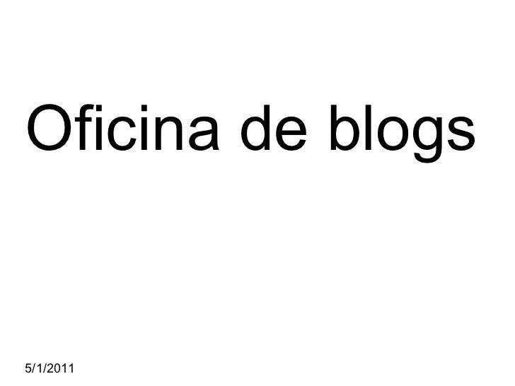 Oficina de blogs 5/1/2011