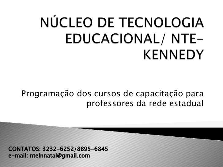 Programação dos cursos de capacitação para                 professores da rede estadualCONTATOS: 3232-6252/8895-6845e-mail...