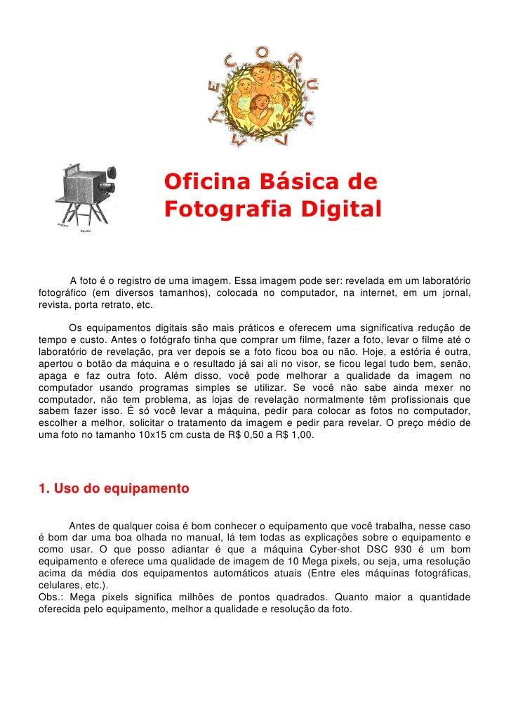 Oficina Básica de                           Fotografia Digital       A foto é o registro de uma imagem. Essa imagem pode s...