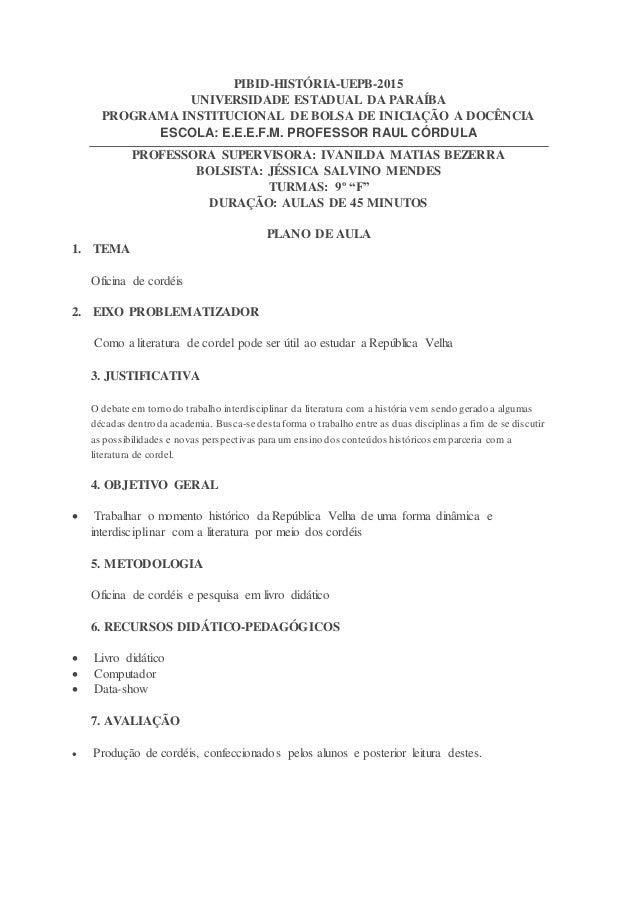 PIBID-HISTÓRIA-UEPB-2015 UNIVERSIDADE ESTADUAL DA PARAÍBA PROGRAMA INSTITUCIONAL DE BOLSA DE INICIAÇÃO A DOCÊNCIA ESCOLA: ...