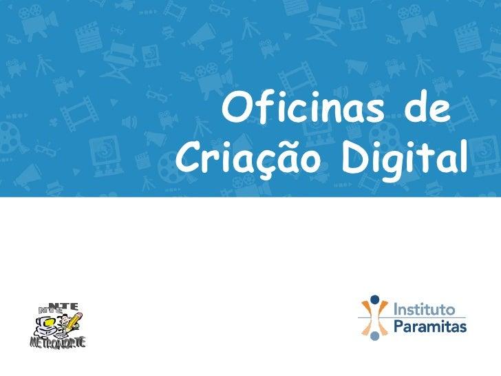 Oficinas deCriação Digital   v