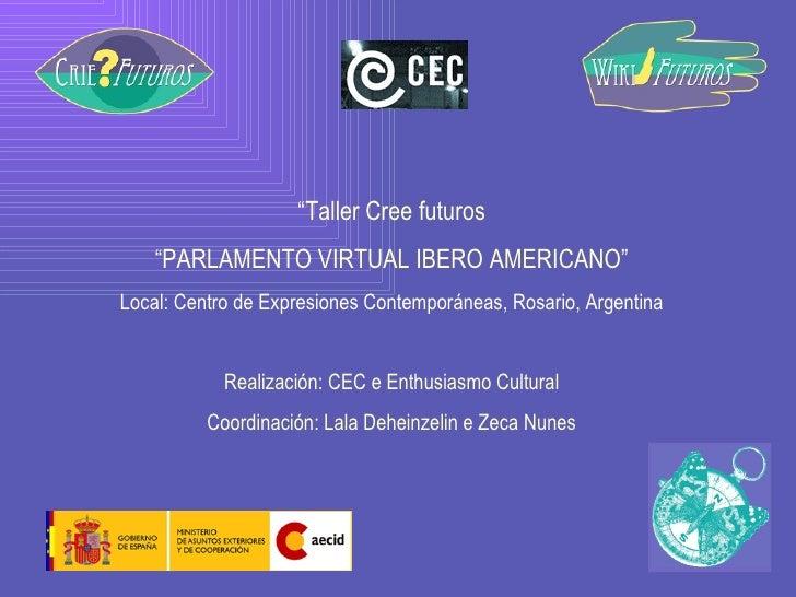 """"""" Taller Cree futuros """" PARLAMENTO VIRTUAL IBERO AMERICANO"""" Local: Centro de Expresiones Contemporáneas, Rosario, Argentin..."""