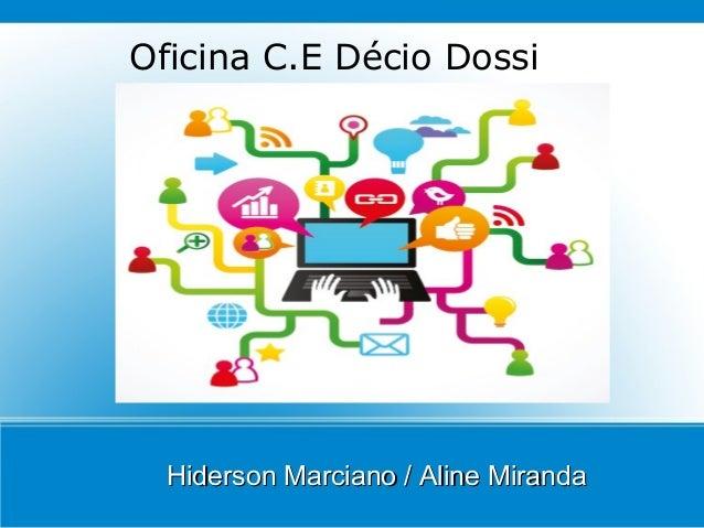 Oficina C.E Décio Dossi Hiderson Marciano / Aline MirandaHiderson Marciano / Aline Miranda