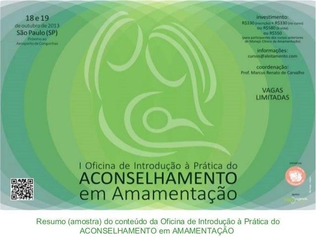 Resumo (amostra) do conteúdo da Oficina de Introdução à Prática do ACONSELHAMENTO em AMAMENTAÇÃO