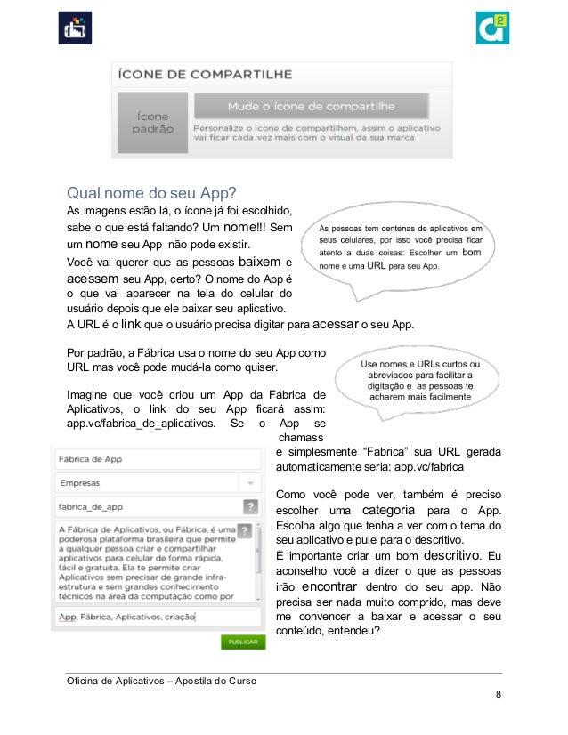 Oficina de Aplicativos – Apostila do Curso 8 Qual nome do seu App? As imagens estão lá, o ícone já foi escolhido, sabe o...