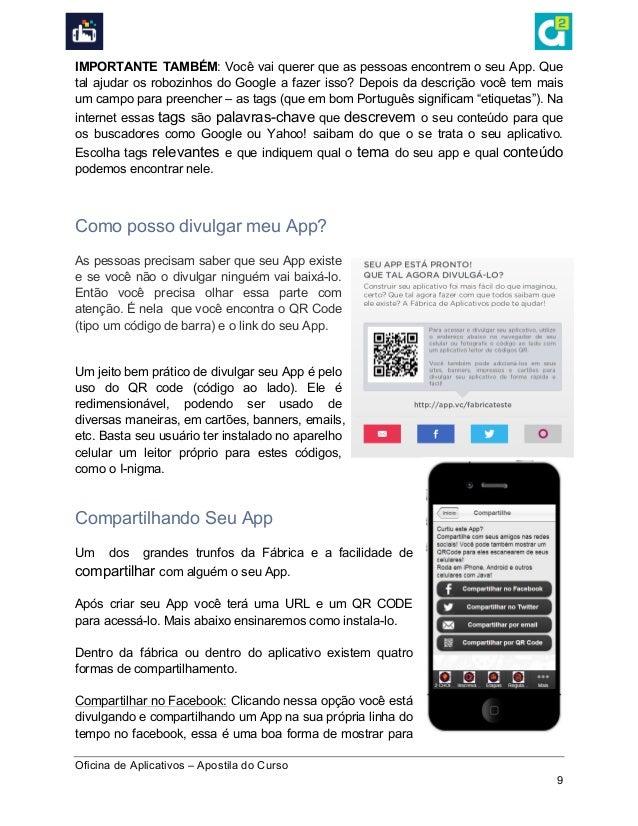 Oficina de Aplicativos – Apostila do Curso 9 IMPORTANTE TAMBÉM: Você vai querer que as pessoas encontrem o seu App. Que ...