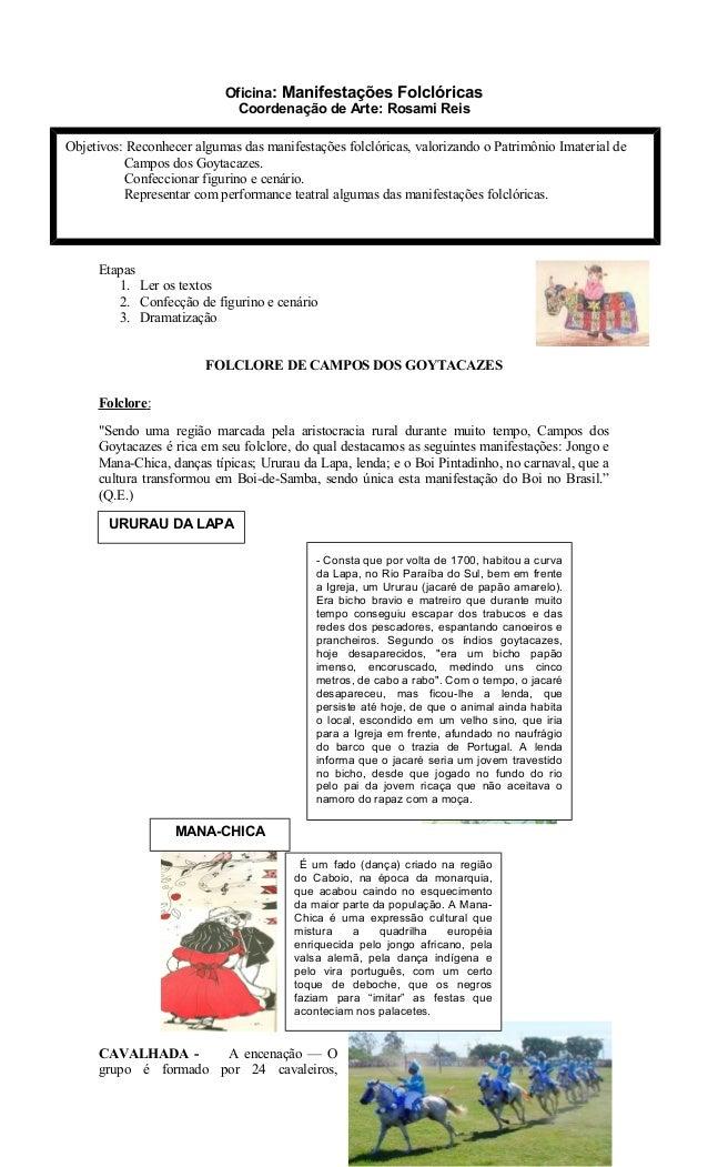 Oficina: Manifestações Folclóricas Coordenação de Arte: Rosami Reis Etapas 1. Ler os textos 2. Confecção de figurino e cen...