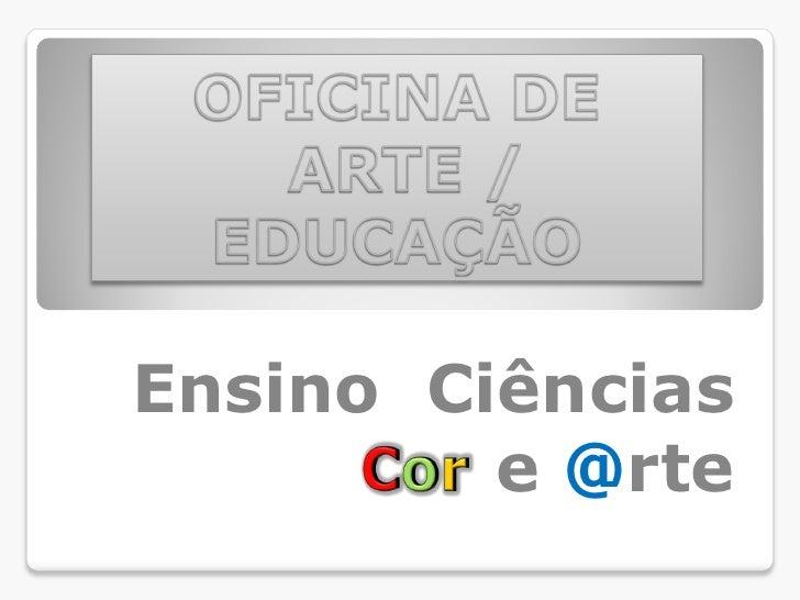 Ensino Ciências         e @rte