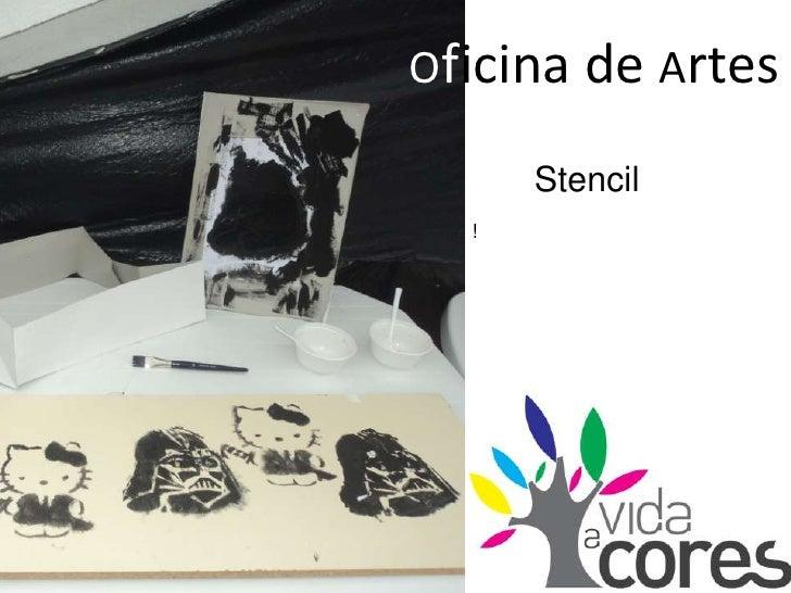 Oficina de Artes<br />Stencil<br />!<br />