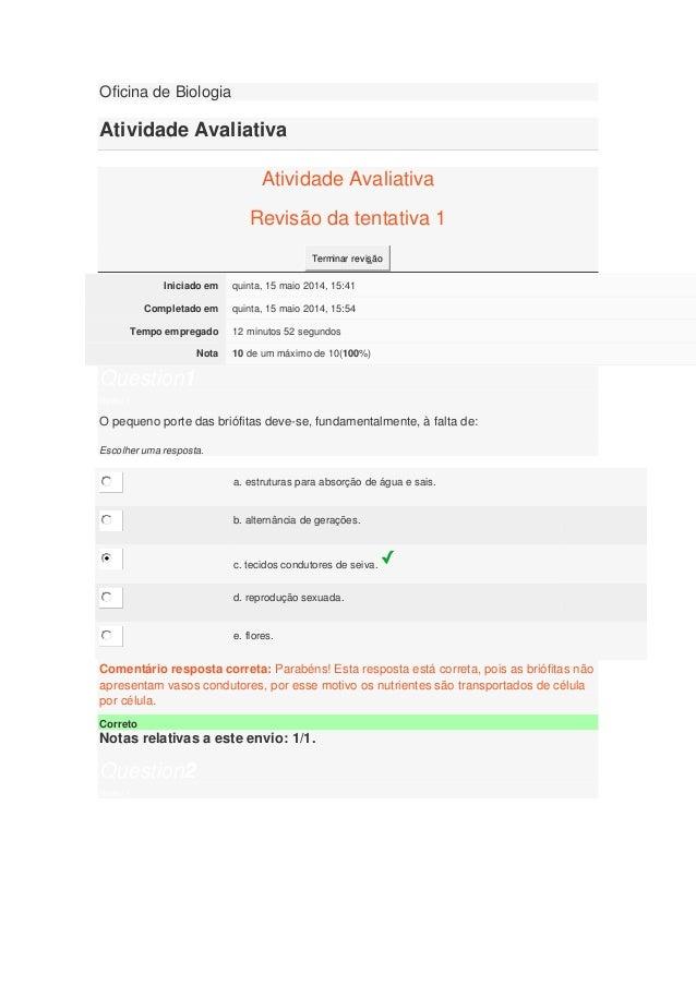 Oficina de Biologia Atividade Avaliativa Atividade Avaliativa Revisão da tentativa 1 Terminar revisão Iniciado em quinta, ...