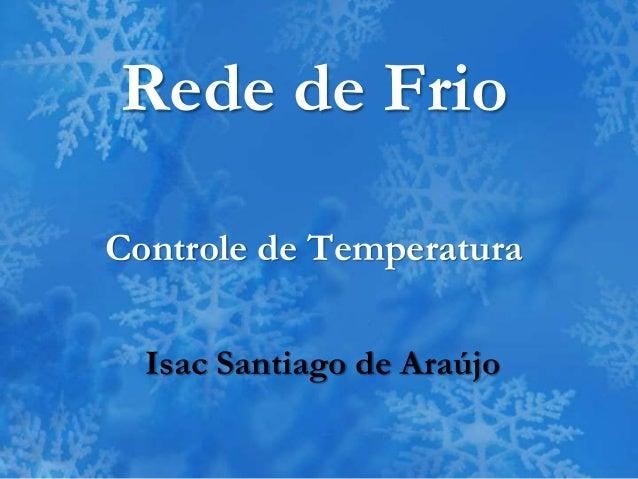 Rede de Frio Controle de Temperatura Isac Santiago de Araújo