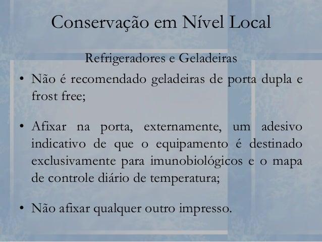 Conservação em Nível Local Refrigeradores e Geladeiras • Após afixar o termômetro, introduzir o cabo extensor no gabinete ...