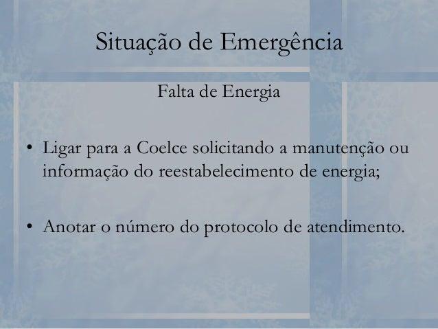Situação de Emergência • Na queda de energia, vedar a geladeira; • Informar a equipe da UPAS para determinar as medidas ne...