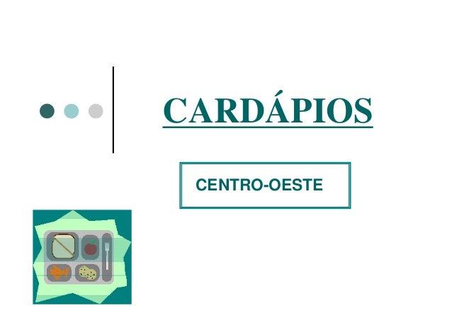 CARDÁPIOS CENTRO-OESTE