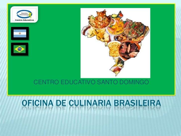 CENTRO EDUCATIVO SANTO DOMINGOOFICINA DE CULINARIA BRASILEIRA