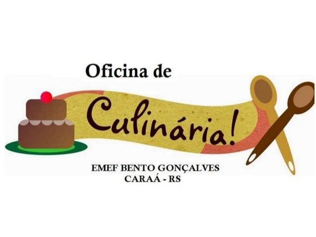 Oficina de       EMEF BENTO 'GONÇALVES CARAA - RS