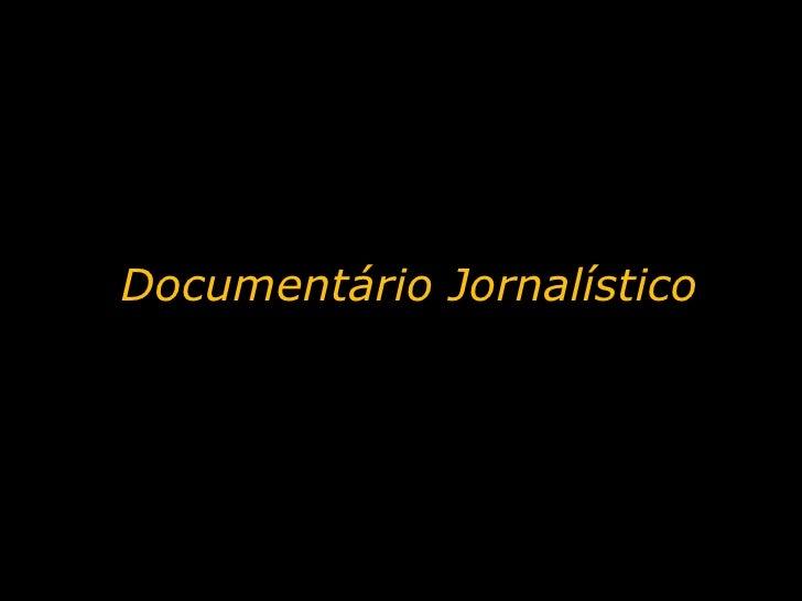 Documentário Jornalístico