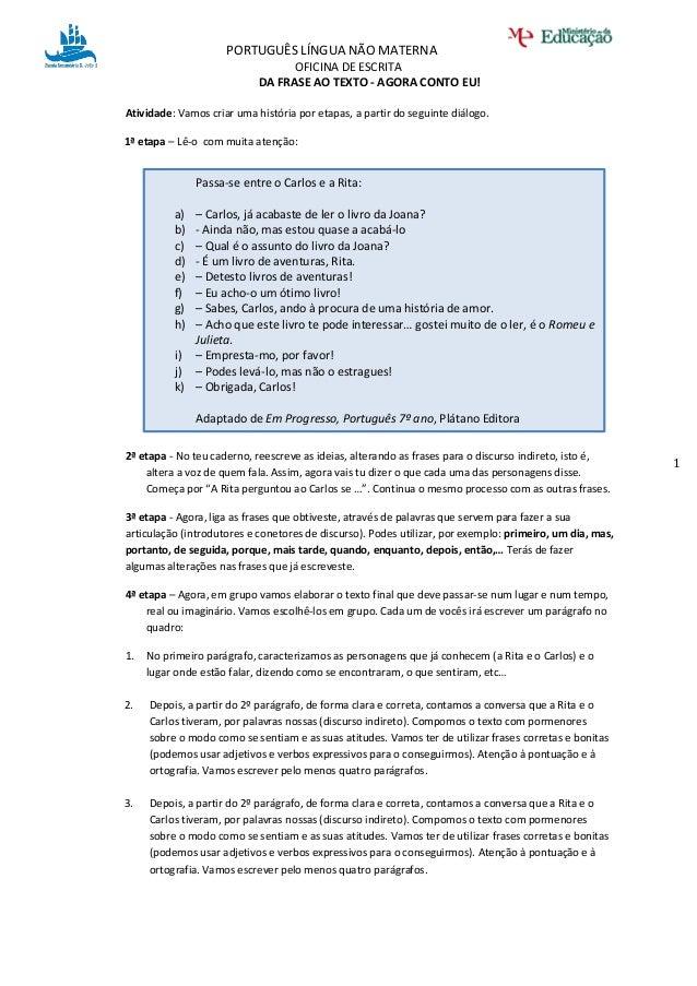 PORTUGUÊS LÍNGUA NÃO MATERNA OFICINA DE ESCRITA 1 DA FRASE AO TEXTO - AGORA CONTO EU! Atividade: Vamos criar uma história ...