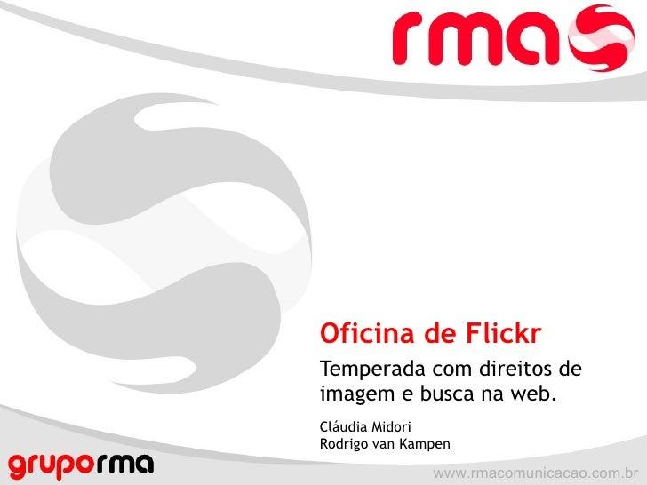 Oficina de Flickr Temperada com direitos de imagem e busca na web. Cláudia Midori Rodrigo van Kampen