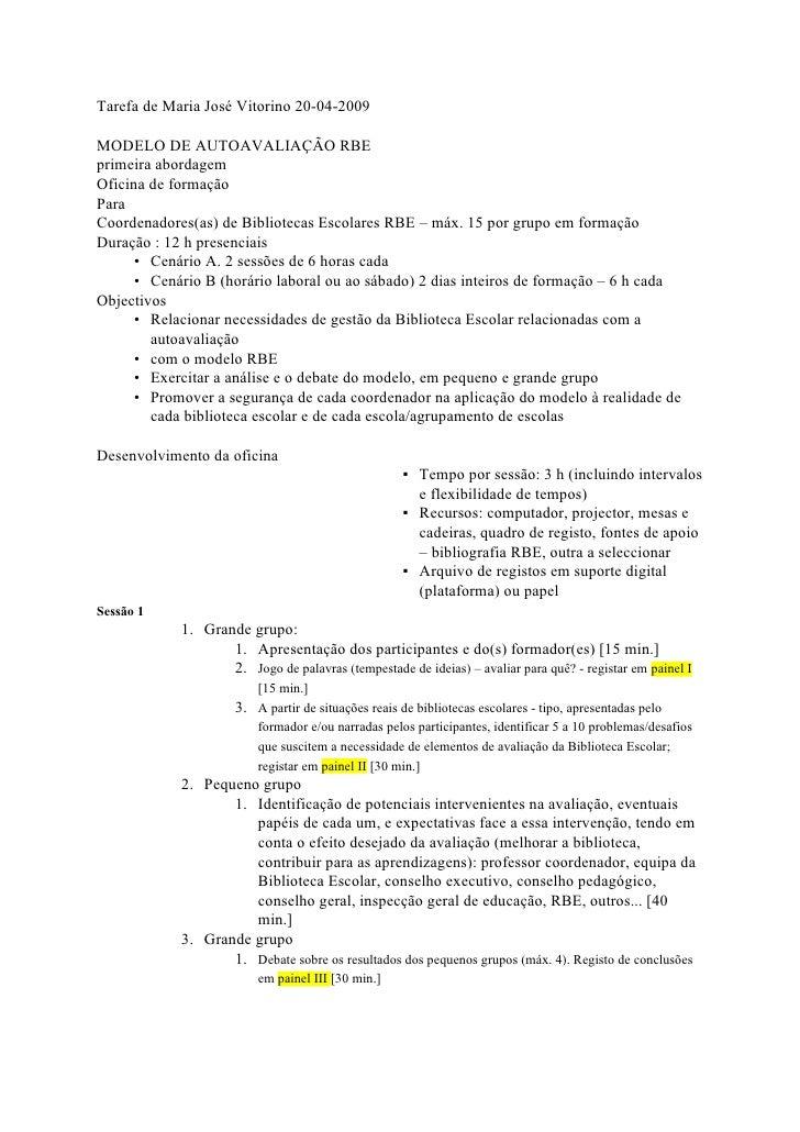 Tarefa de Maria José Vitorino 20-04-2009  MODELO DE AUTOAVALIAÇÃO RBE primeira abordagem Oficina de formação Para Coordena...