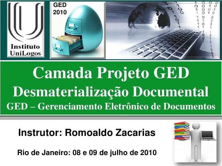 GED             2010           Camada Projeto GED  Desmaterialização Documental GED – Gerenciamento Eletrônico de Document...