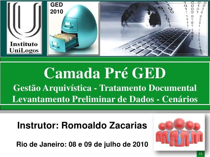 GED           2010             Camada Pré GED Gestão Arquivística - Tratamento Documental Levantamento Preliminar de Dados...