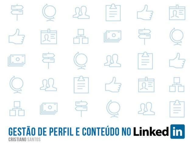 Gestão de Perfil e Conteúdo no LinkedIn