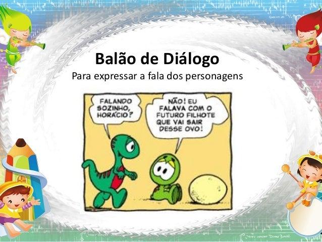 Balão de Diálogo Para expressar a fala dos personagens