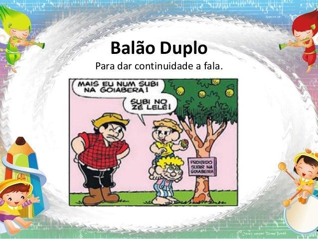 Balão Duplo Para dar continuidade a fala.