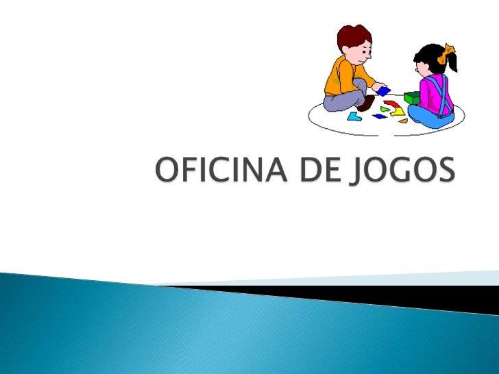    BOAS-VINDAS   OBJETIVO: Tornar        conhecido os jogos disponíveis nas escola;    inserir a utilização de jogos na ...