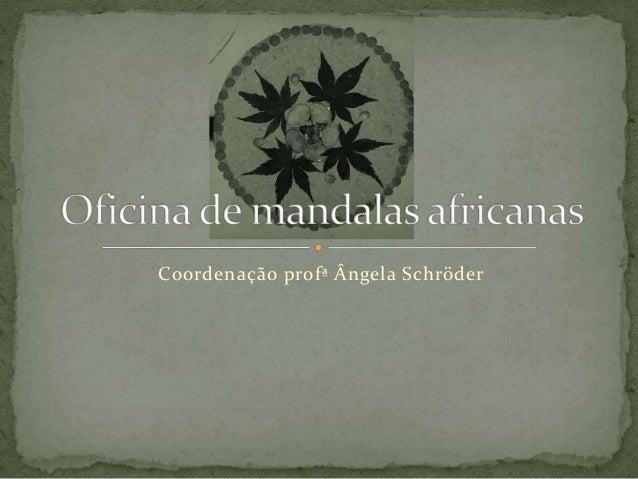 Coordenação profª Ângela Schröder