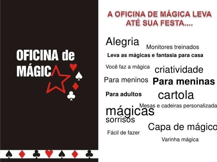 Alegria          Monitores treinados Leva as mágicas e fantasia para casa  Você faz a mágica                     criativid...