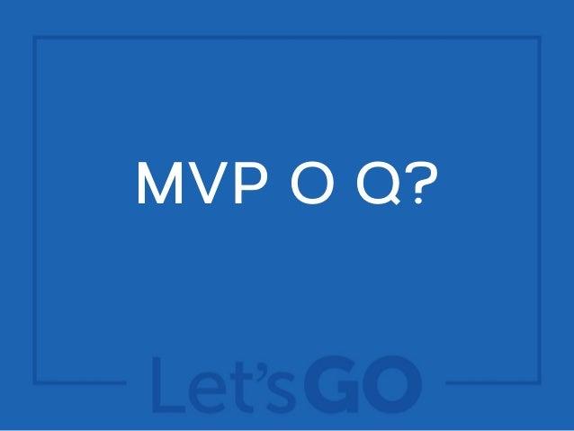 MVP O Q?