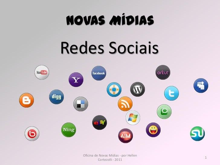 Novas MídiasRedes Sociais   Oficina de Novas Mídias - por Hellen                                          1             Co...