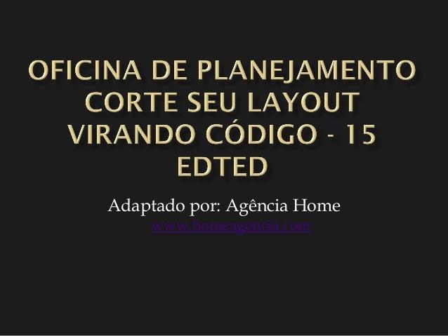 Adaptado por: Agência Home www.homeagencia.com