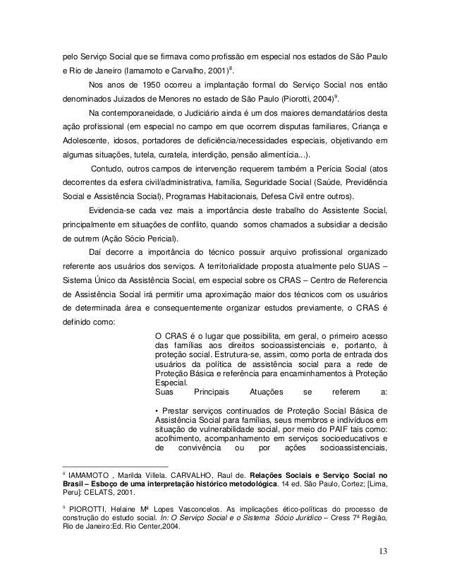 13 pelo Serviço Social que se firmava como profissão em especial nos estados de São Paulo e Rio de Janeiro (Iamamoto e Car...
