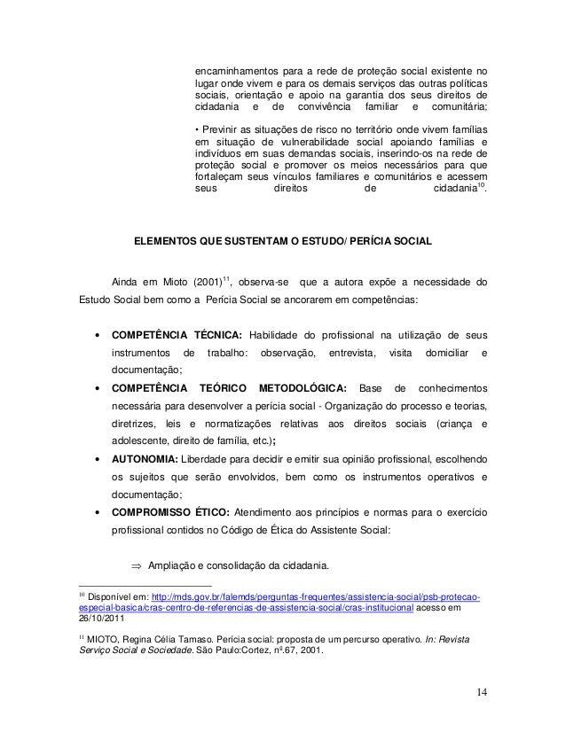 14 encaminhamentos para a rede de proteção social existente no lugar onde vivem e para os demais serviços das outras polít...