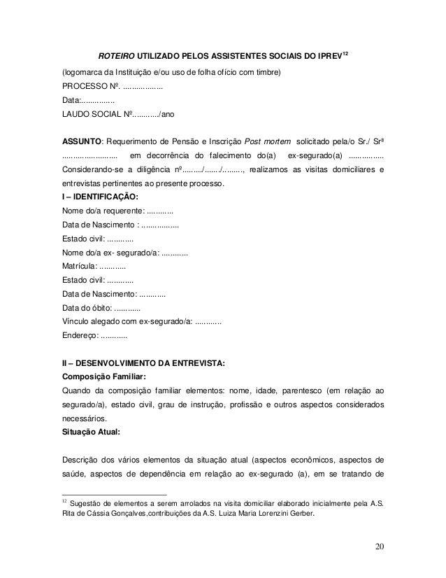 20 ROTEIRO UTILIZADO PELOS ASSISTENTES SOCIAIS DO IPREV12 (logomarca da Instituição e/ou uso de folha ofício com timbre) P...