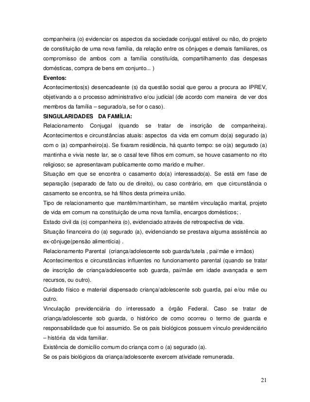 21 companheira (o) evidenciar os aspectos da sociedade conjugal estável ou não, do projeto de constituição de uma nova fam...